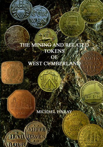 The Mining and Related Tokens of West Cumberland and Their Issuers.(SIGNED LTD ED)