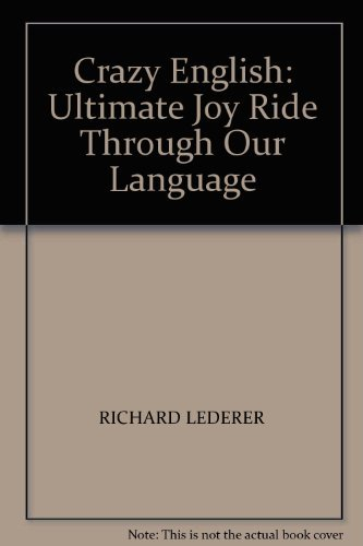 9781872489100: Crazy English: Ultimate Joy Ride Through Our Language