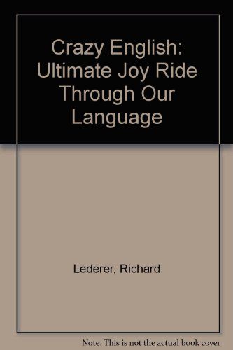 9781872489124: Crazy English: Ultimate Joy Ride Through Our Language