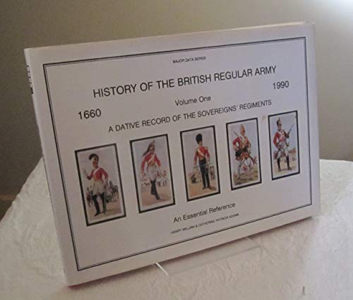 HISTORY OF THE BRITISH REGULAR ARMY: VOLUME: William, Henry and