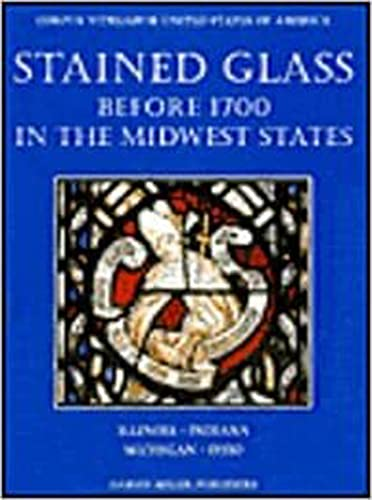 Stained Glass Before 1700 In The Collections Of The Midwest States 2 Vol Set