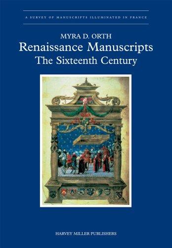 Renaissance Manuscripts: Orth, Myra D.