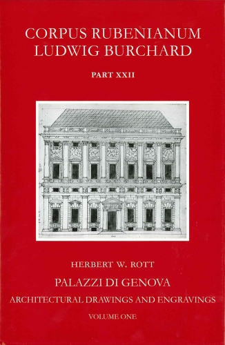 Corpus Rubenianum Ludwig Burchard: Palazzi Di Genova (Hardcover): H.W. Rott