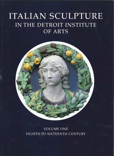 Catalogue of Italian Sculpture in the Detroit Institute of Arts. [In Two Volumes]: Darr, Alan P.; ...