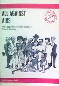 All Against AIDS : Copperbelt Health Education: Mouli, V.Chandra; Williams,