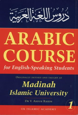 9781872531519: Arabic Course for English Speaking Students : Originally Devised and Taught at Madinah Islamic University
