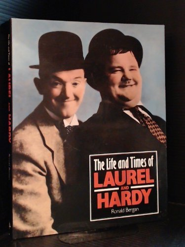 The Life and Times of Lauren and Hardy: Bergan, Ronald