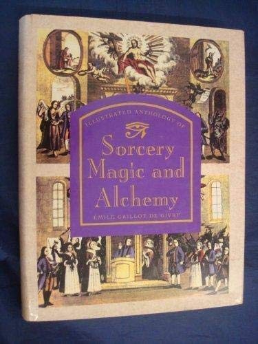 Illustrated Anthology of Sorcery, Magic and Alchemy: Givry, Emile Grillot de