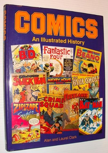Comics: An Illustrated History (1872532551) by Clark, Alan; Clark, Laurel