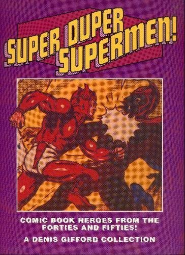 Super Duper Supermen! Comic Book Heroes from the Forties and Fifties