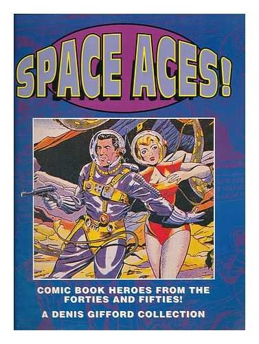 Space Aces!: Comic Book Heroes from the Forties and Fifties!