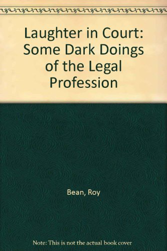 Laughter in Court: Some Dark Doings of: Roy Bean