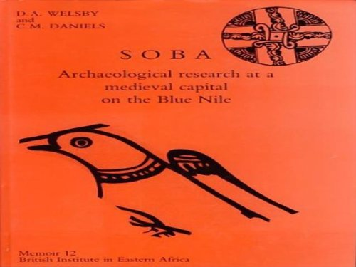 Soba: Archeological research at a medieval capital: Welsby, Derek ;