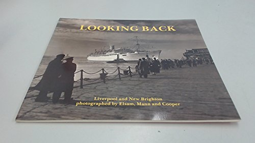 9781872568041: Looking Back: Liverpool and New Brighton Photographed by Elsam, Mann and Cooper