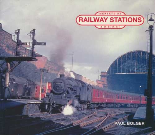 Railway Stations of Merseyside and District (9781872568232) by Paul Bolger