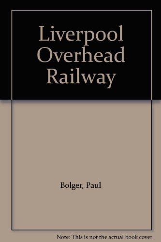 Liverpool Overhead Railway (9781872568409) by Paul Bolger