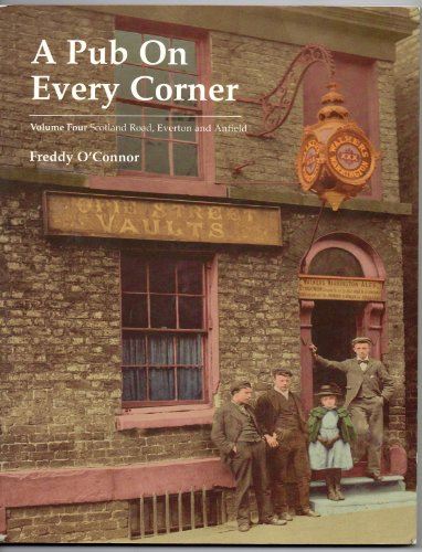 9781872568652: A Pub on Every Corner: Everton, Anfield and West Derby v. 4