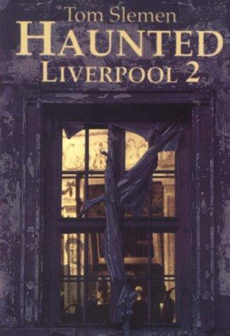 Haunted Liverpool 2: v. 2: Thomas Slemen