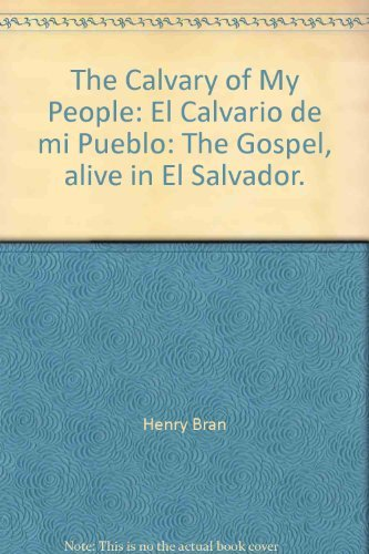 The Calvary of My People, The Gospel, Alive in El Salvador: Bran, Henry