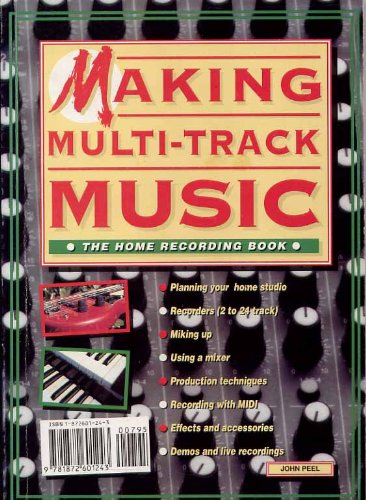 Making Multi-Track Music: Home Recording Book (Making Music Library) (1872601243) by John Peel