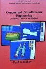 An Introduction to Concurrent / Simultaneous Engineering, Methods, Tools and Case Studies (...