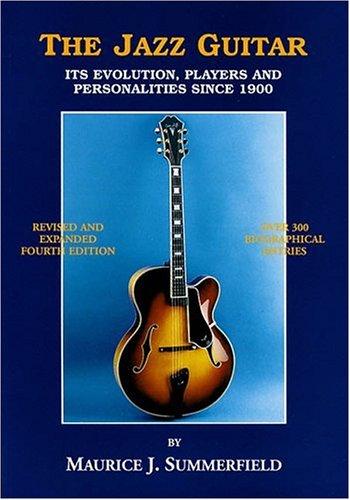 The Jazz Guitar: Summerfield, Maurice J.