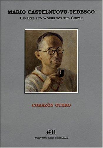 Mario Castelnuovo-Tedesco - His Life and Works: Otero Corazn, Corazon