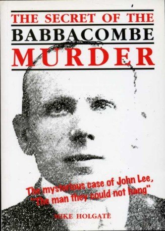 9781872640341: The Secret of the Babbacombe Murder: Mysterious Case of John Lee,