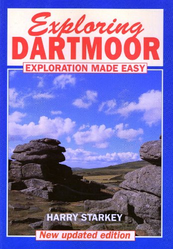 Exploring Dartmoor: Exploration Made Easy: F.H. Starkey, George