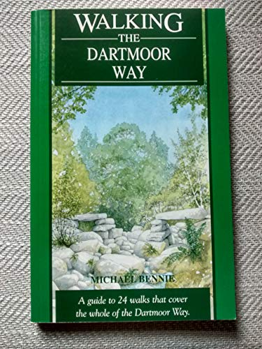 9781872640549: Walking the Dartmoor Way: A Guide to 24 Walks That Cover the Whole of the Dartmoor Way