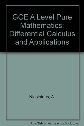 9781872684284: GCE A Level Pure Mathematics: Differential Calculus and Applications