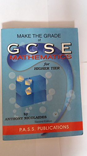 Make the Grade at GCSE Math for Higher Tier