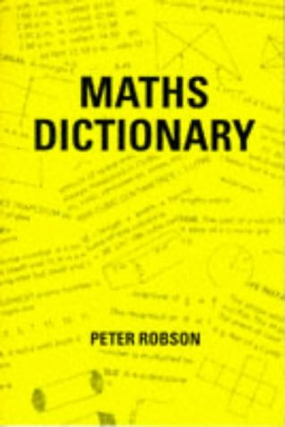 Maths Dictionary: Robson, Peter