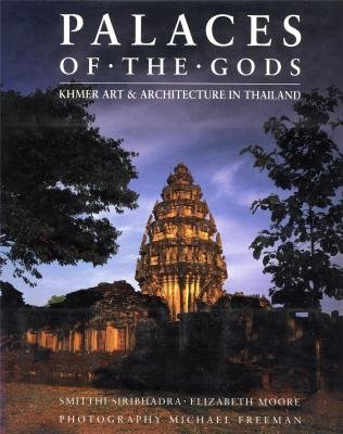 Palaces of the Gods - Khmer Art and Architecture in Thailand