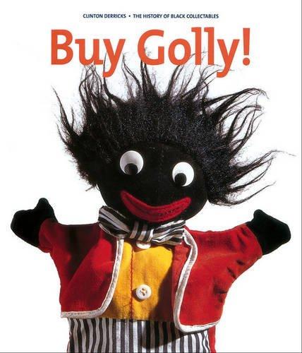 Buy Golly!: A History of Black Collectables: Clinton Derricks