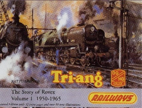 Tri-Ang Railways Vol 1-Story of Rovex 1950-65 (9781872727295) by Pat Hammond