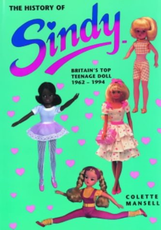 9781872727547: The History of Sindy: Britain's Top Teenage Doll 1962-1994