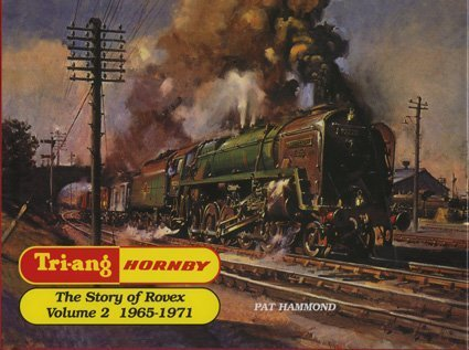 Tri-ang Hornby - Vol 2 The Story of Rovex (Tri-Ang Series , Vol 2) (1872727581) by Pat Hammond