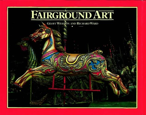 Fairground Art: The Art Forms of Travelling: Weedon, Geoff