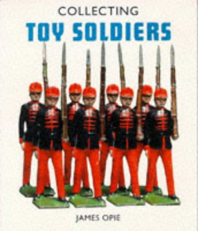 9781872727769: Collecting Toy Soldiers (Pincushion Press Collectibles Series)