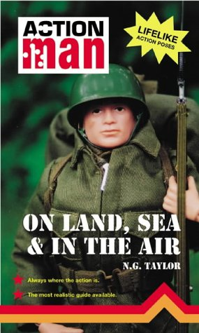 On Land, Sea and in the Air: Action Man: Taylor, N. G.
