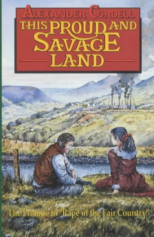 This Proud and Savage Land: Prelude to: Cordell, Alexander