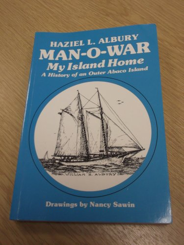 Man-O-War: My Island Home: A History of: Albury, Haziel L.