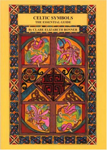Celtic Symbols the Essential Guide: The Essential: Clare Bonner