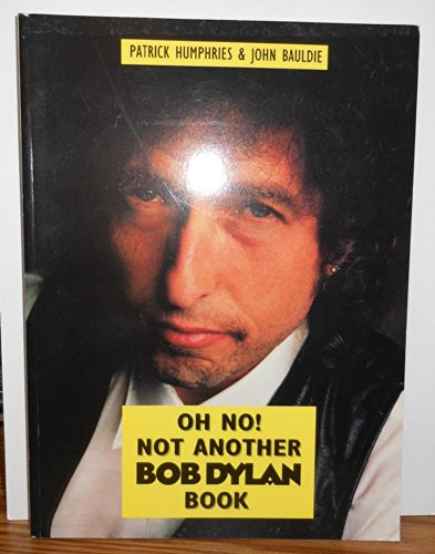 9781872747040: Oh No! Not Another Bob Dylan Book