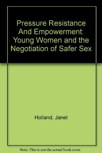 Pressure Resistance And Empowerment (Paperback): Janet Holland, et