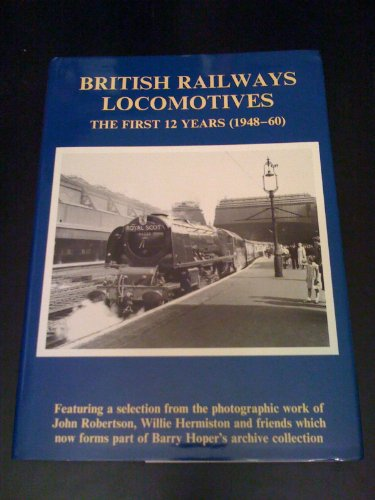 9781872768151: British Railway Locomotives: The First 12 Years (1948-1960)