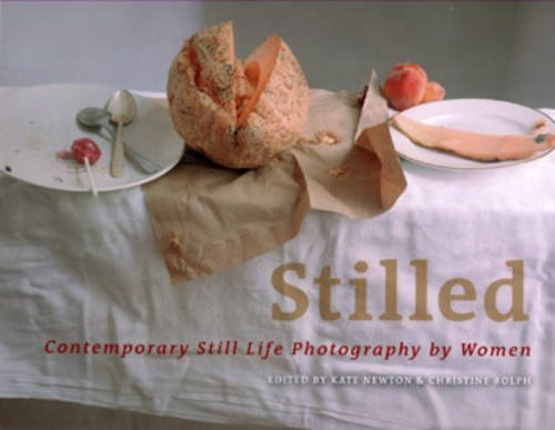 9781872771618: Stilled: Contemporary Still Life Photography by Women