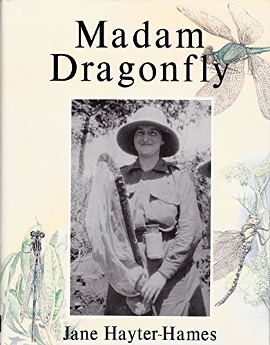 Madam Dragonfly - The Life and Times: Hayter-Hames , Jane
