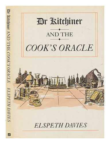 Dr. Kitchiner and the Cook's Oracle: Davies. Elspeth